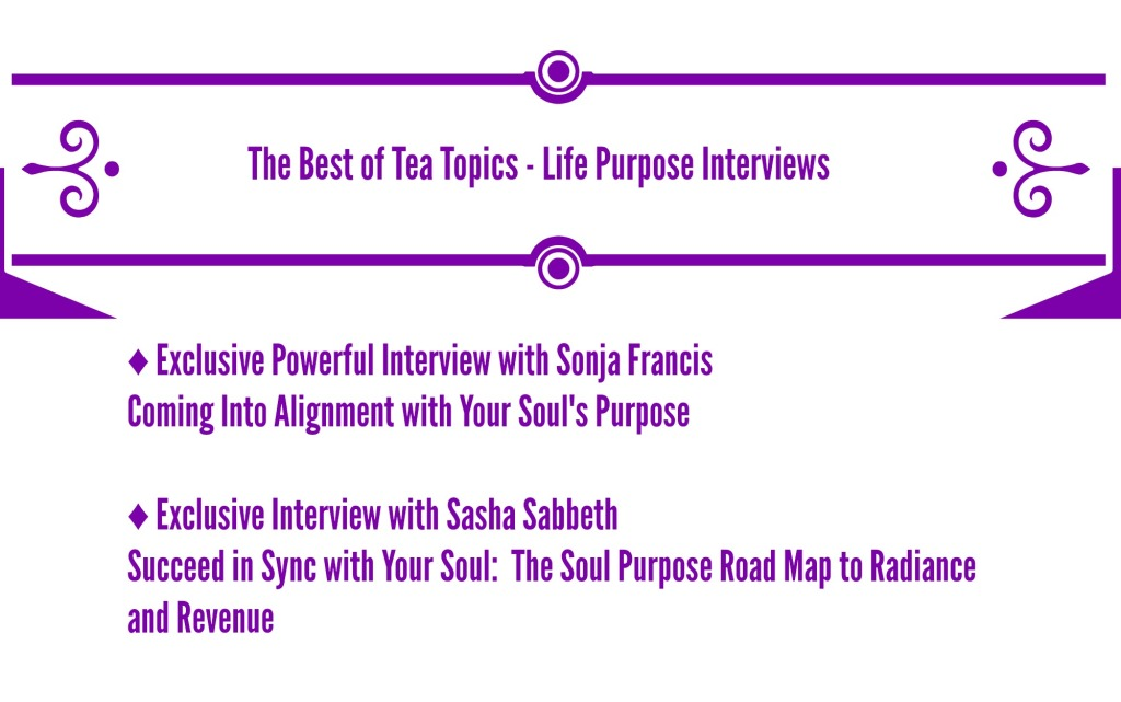 Tea Topics - Life Purpose Interviews pic